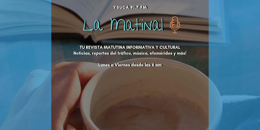 La Matinal – Lunes a Viernes 6:00 am